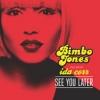 "Bimbo Jones ""See U Later (Radio Edit)"""