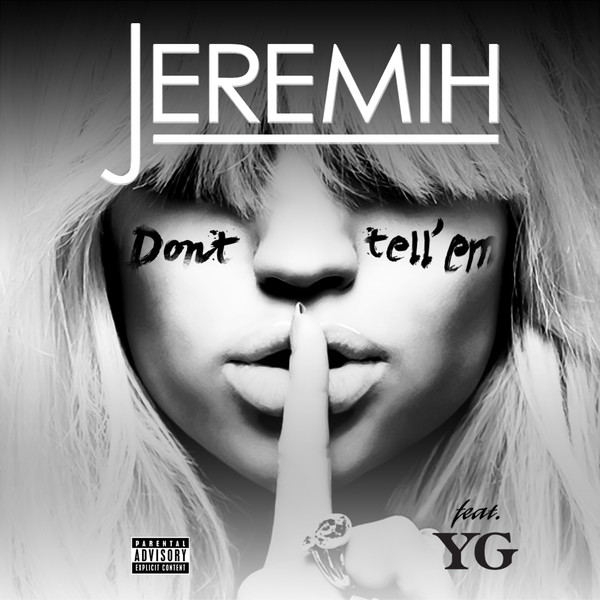 Don't Tell 'Em (feat. YG) [Explicit]