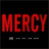 Mercy (feat. Big Sean, Pusha T, 2 Chainz)