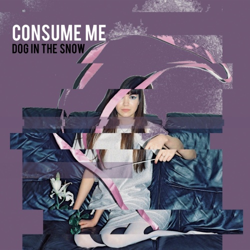 Consume Me - Dog In The Snow