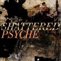 Shattered Psyche