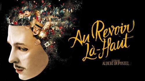 Au Revoir Là-Haut d' Albert Dupontel