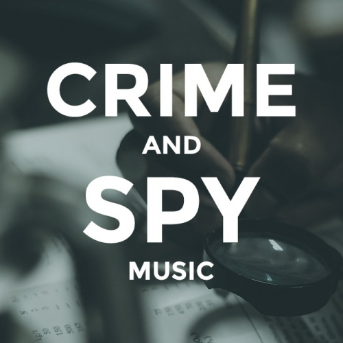 Crime & Spy Music