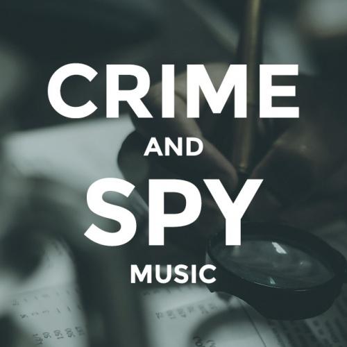 Crime & Spy Music