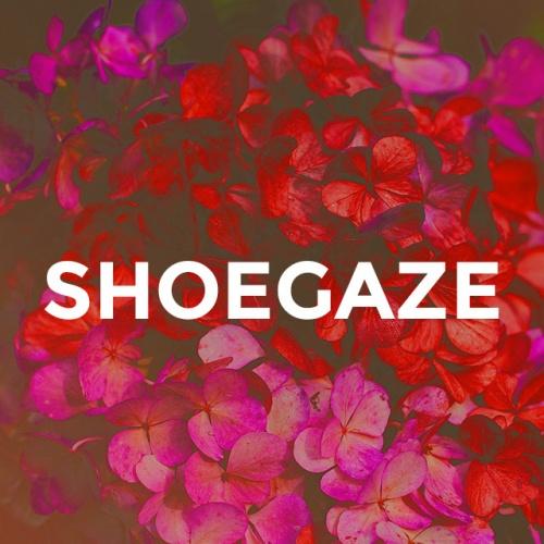 SHOEGAZE / PSYCH ROCK