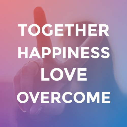 Together, Happiness, Love, New Day, Overcome