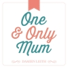 One and Only Mum