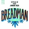"""Stylo G """"Breadman (feat. Junior Reid)"""""""