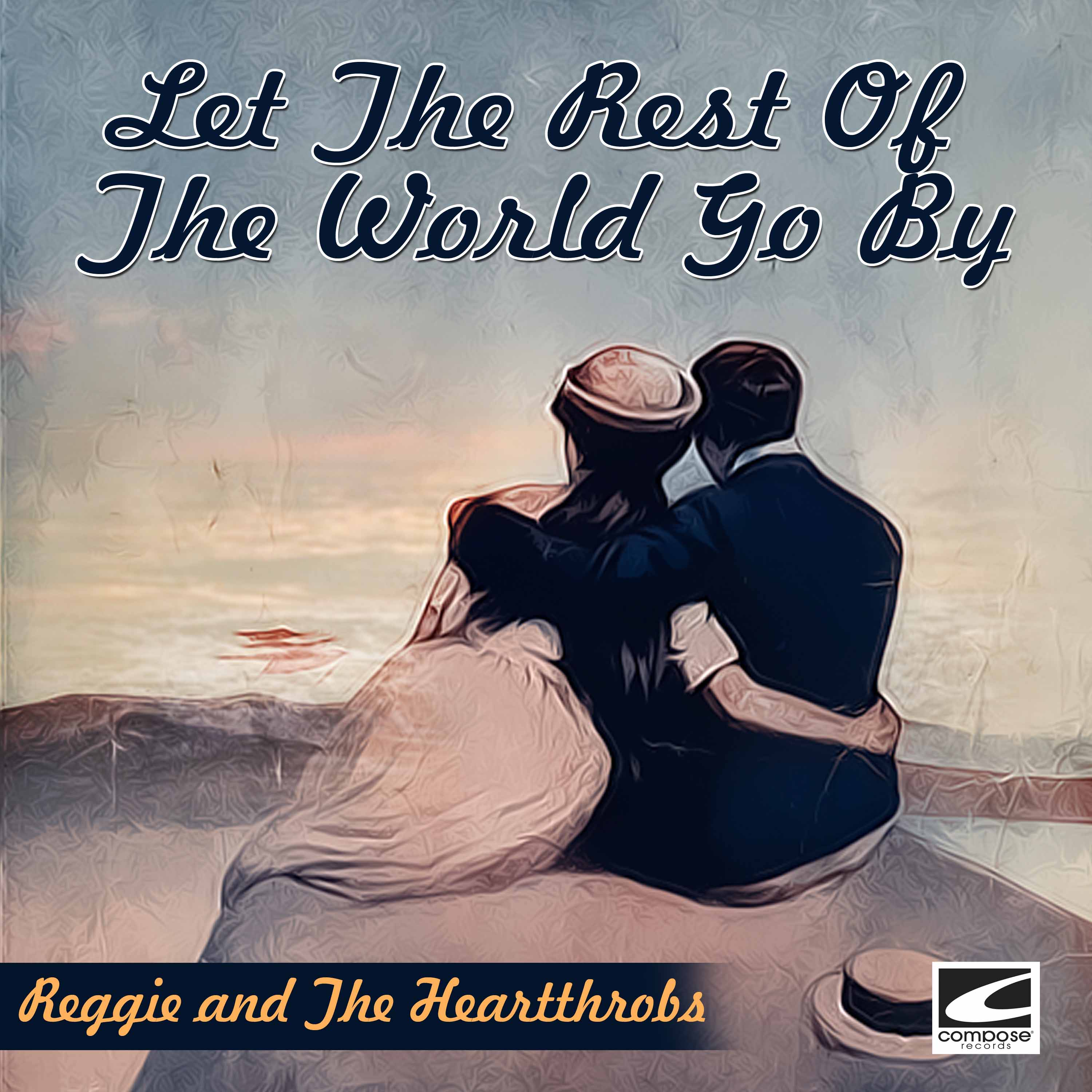Let the Rest of the World Go By
