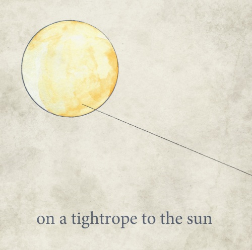 On A Tightrope to the Sun