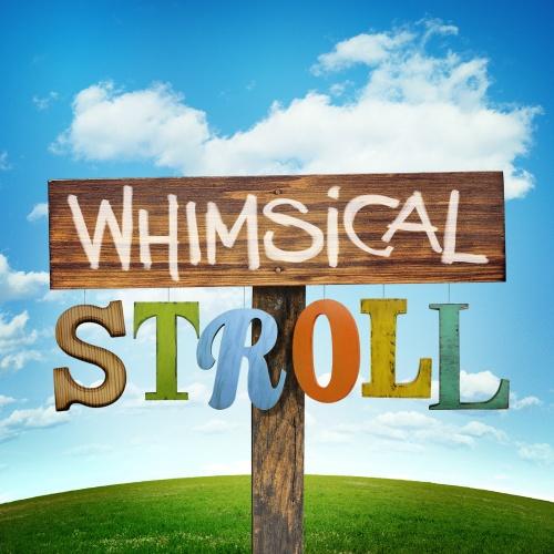 Whimsical Stroll