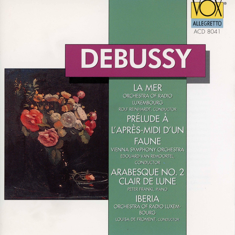 Debussy: La mer, Prélude à l'après-midi d'un faune, Arabesque No. 2 & Clair de lune