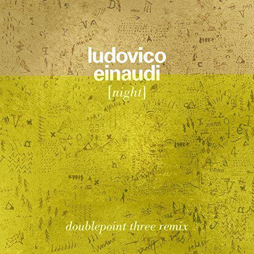 "Ludovico Einaudi ""Night (Doublepoint Three Remix)"""