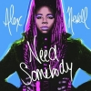 "Alex Newell ""Need Somebody"""