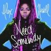 "Alex Newell ""Need Somebody"""