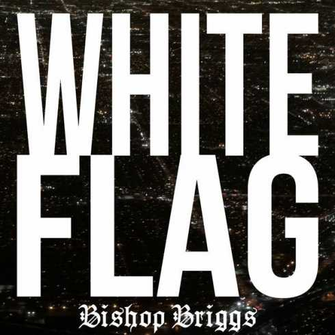 """BISHOP BRIGGS RELEASES NEW SINGLE """"WHITE FLAG"""" CO-WRITTEN AND PRODUCED BY DAVE BASSETT"""
