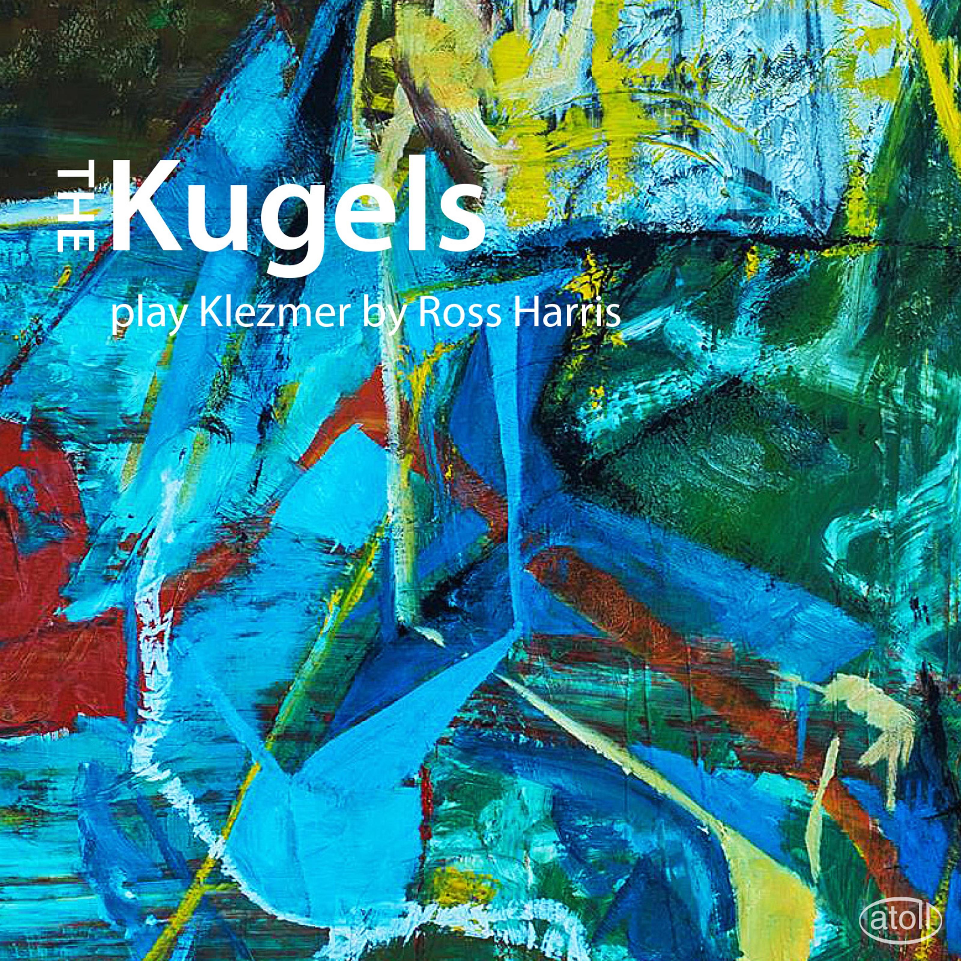 The Kugels Play Klezmer by Ross Harris