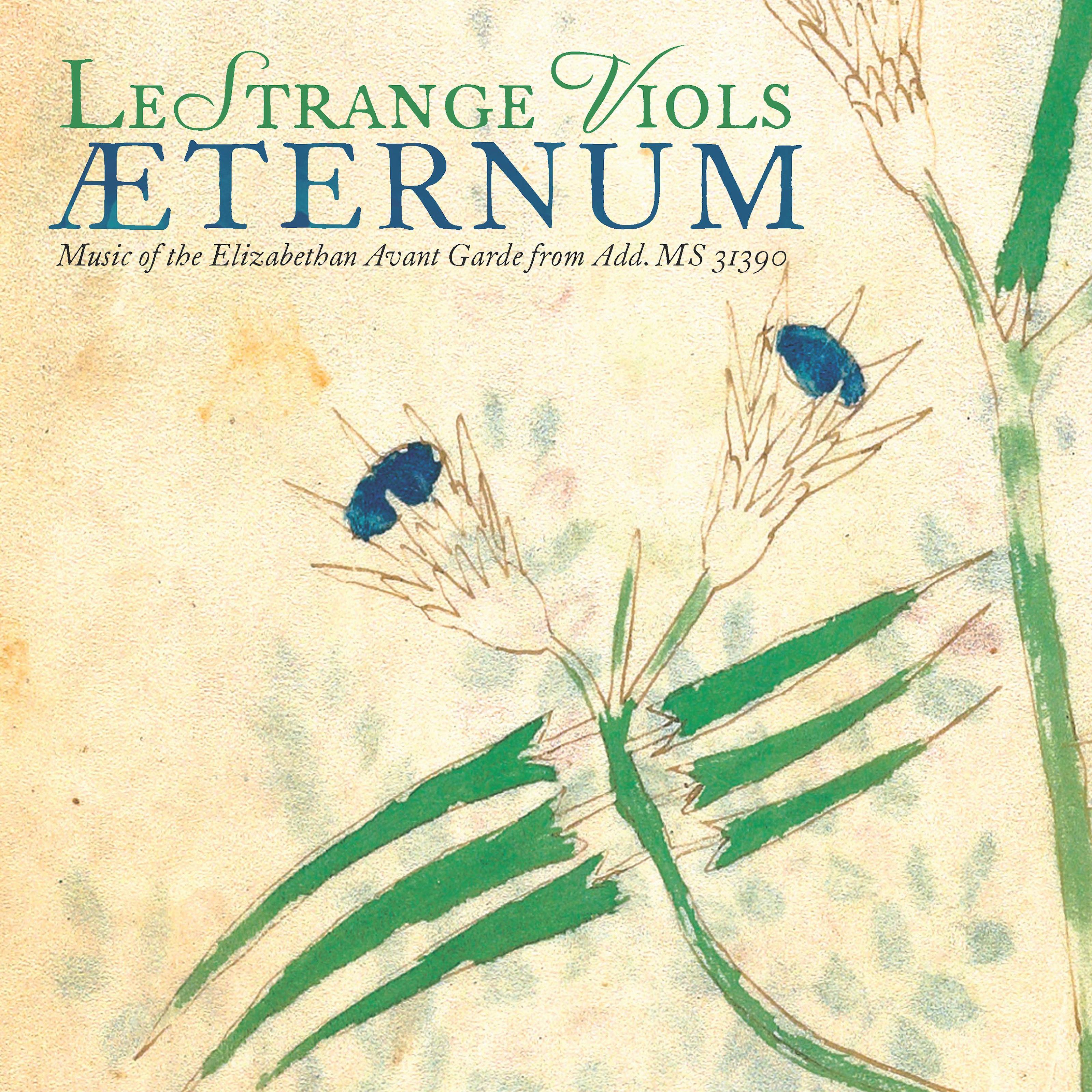 Æternum: Music of the Elizabethan Avant Garde from Add. MS 31390