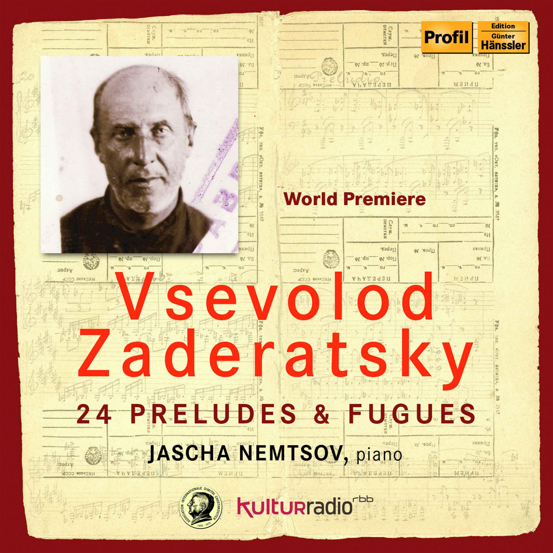 Zaderatsky: 24 Preludes & Fugues