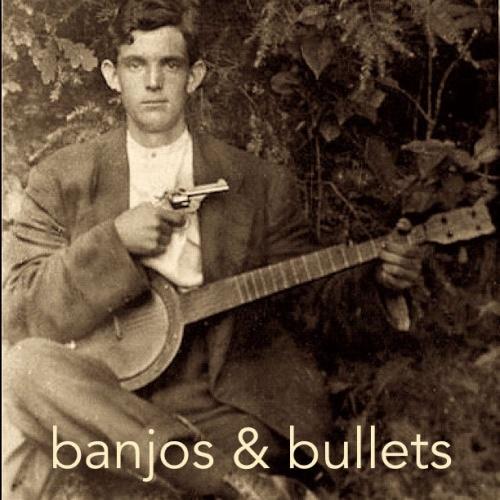 Banjos and Bullets