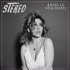 """Brielle Von Hugel """"Stereo"""""""