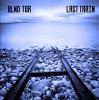 """BLND TGR """"Last Train"""""""