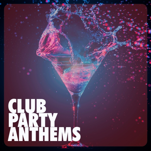 Club Party Anthems