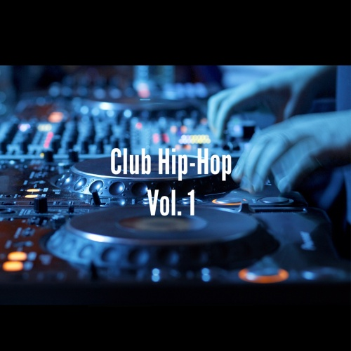 Club Hip-Hop Vol. 1