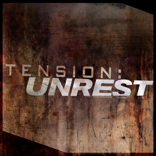 Tension: Unrest