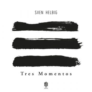 """Sven Helbig veröffentlicht """"Tres Momentos"""""""