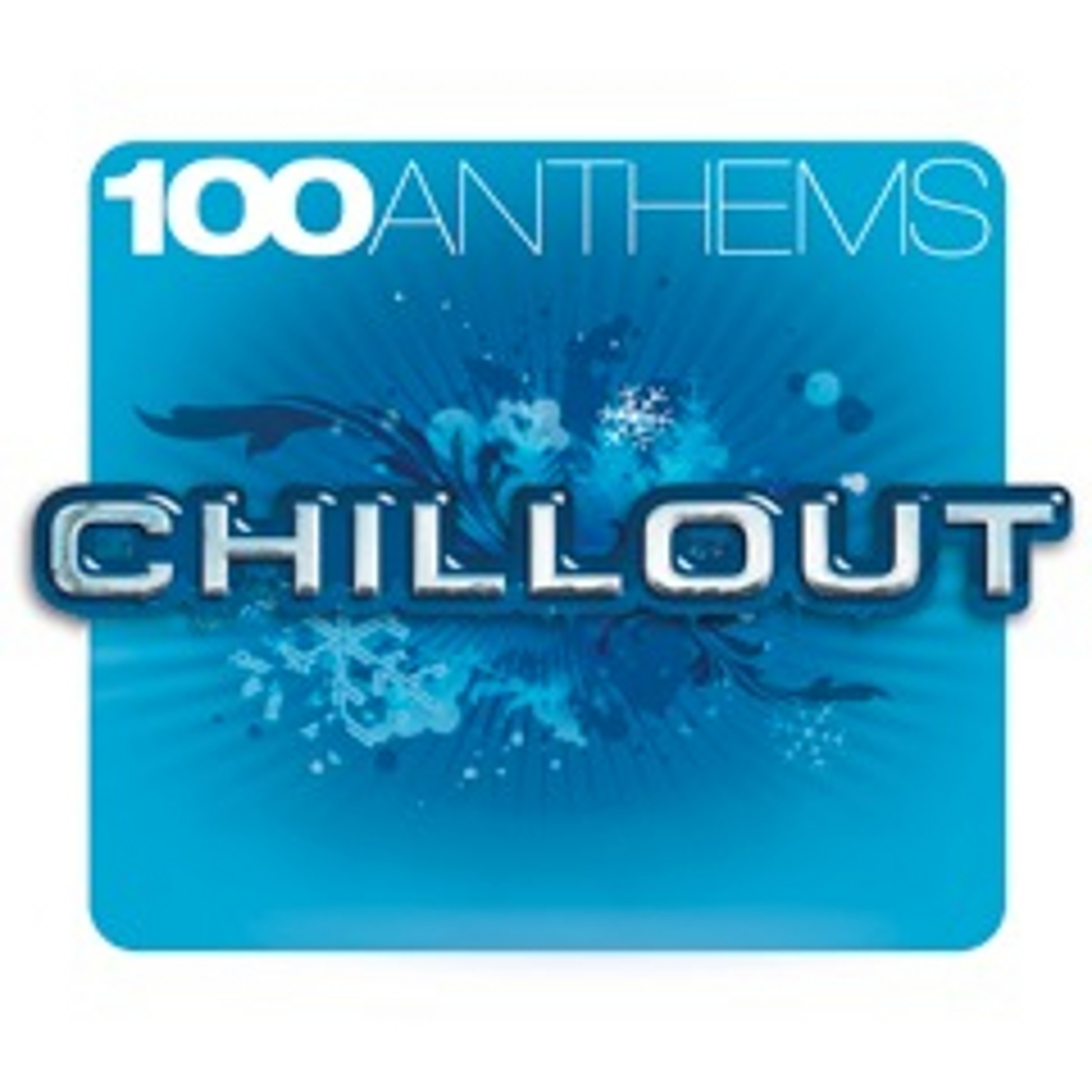 100 Anthems Chill Out