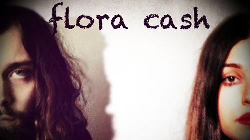 New Artist flora cash