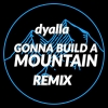 Gonna Build a Mountain - Remix 2