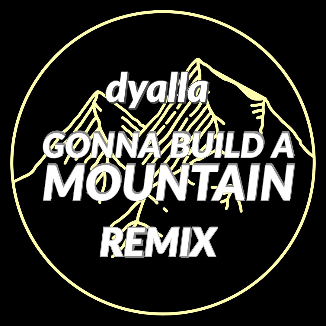 Gonna Build a Mountain - Remix 3