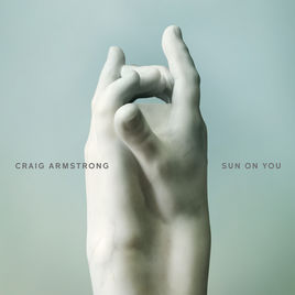 Craig Armstrong Releases Sun On You