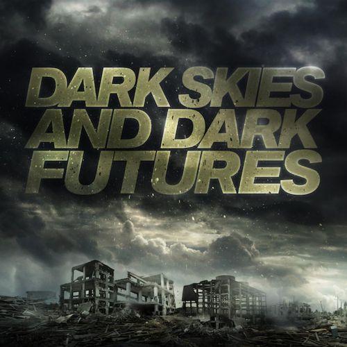 Dark Skies And Dark Futures
