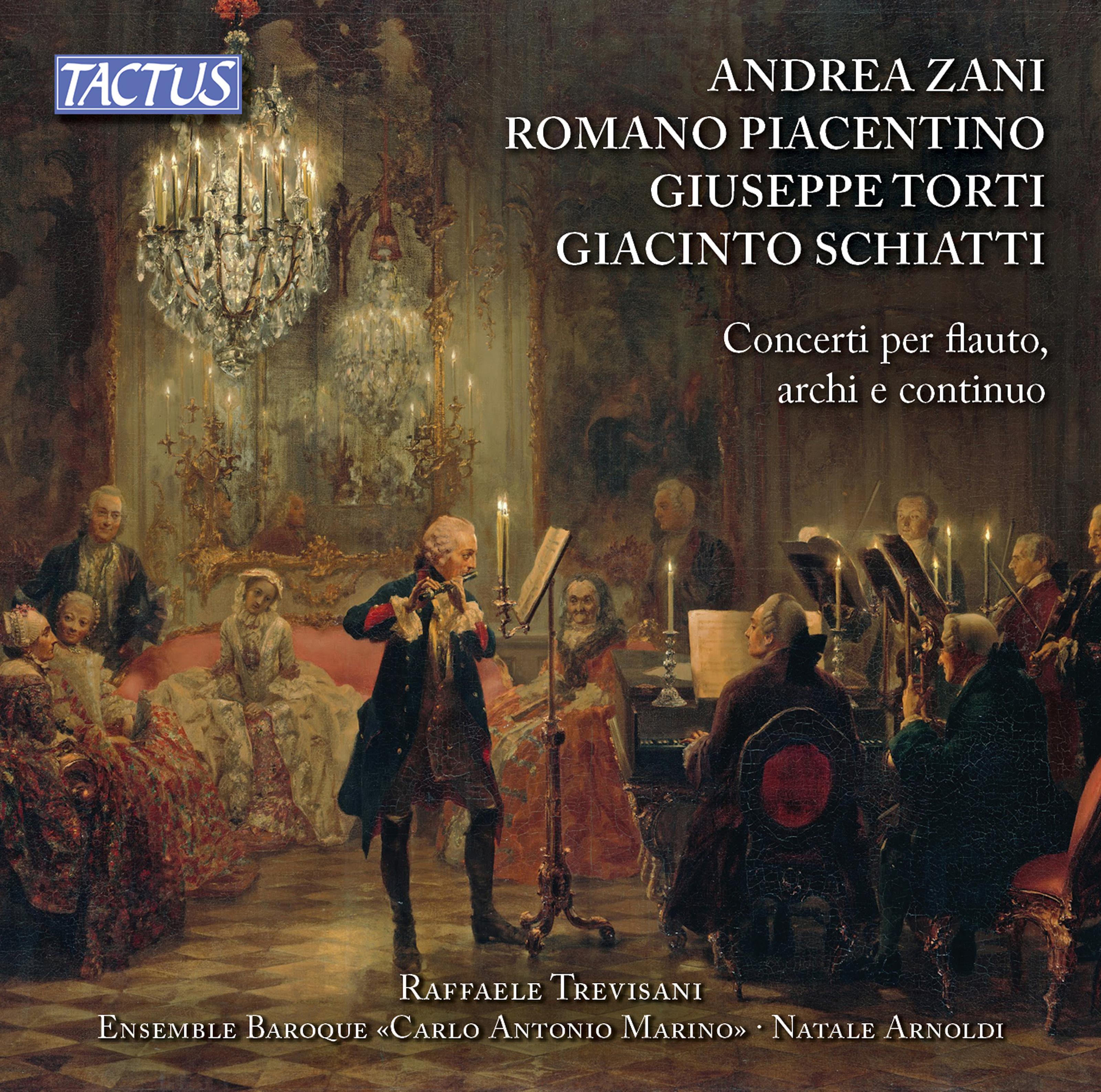 Zani, Piacentino, Torti & Schiatti: Concerti per flauto archi e continuo