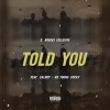 """D. Brooks Exclusive """"Told You (feat. Calboy & Kd Young Cocky)"""""""