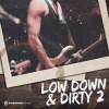 Low Down and Dirty 2