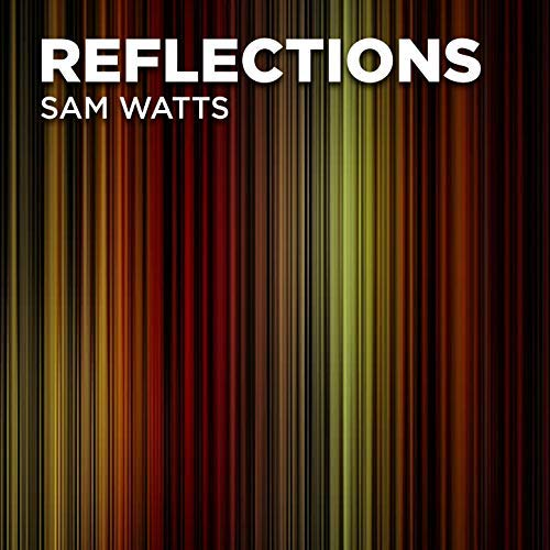 Sam Watts To Release Reflections