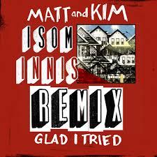 Glad I Tried (Isom Innis Remix)