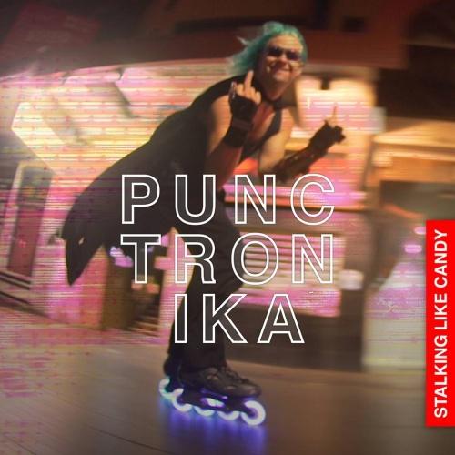 Punctronika - Stalking Like Candy