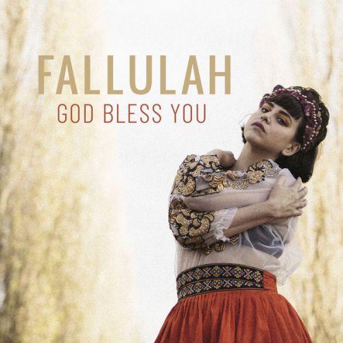 "Fallulah ""God Bless You"""