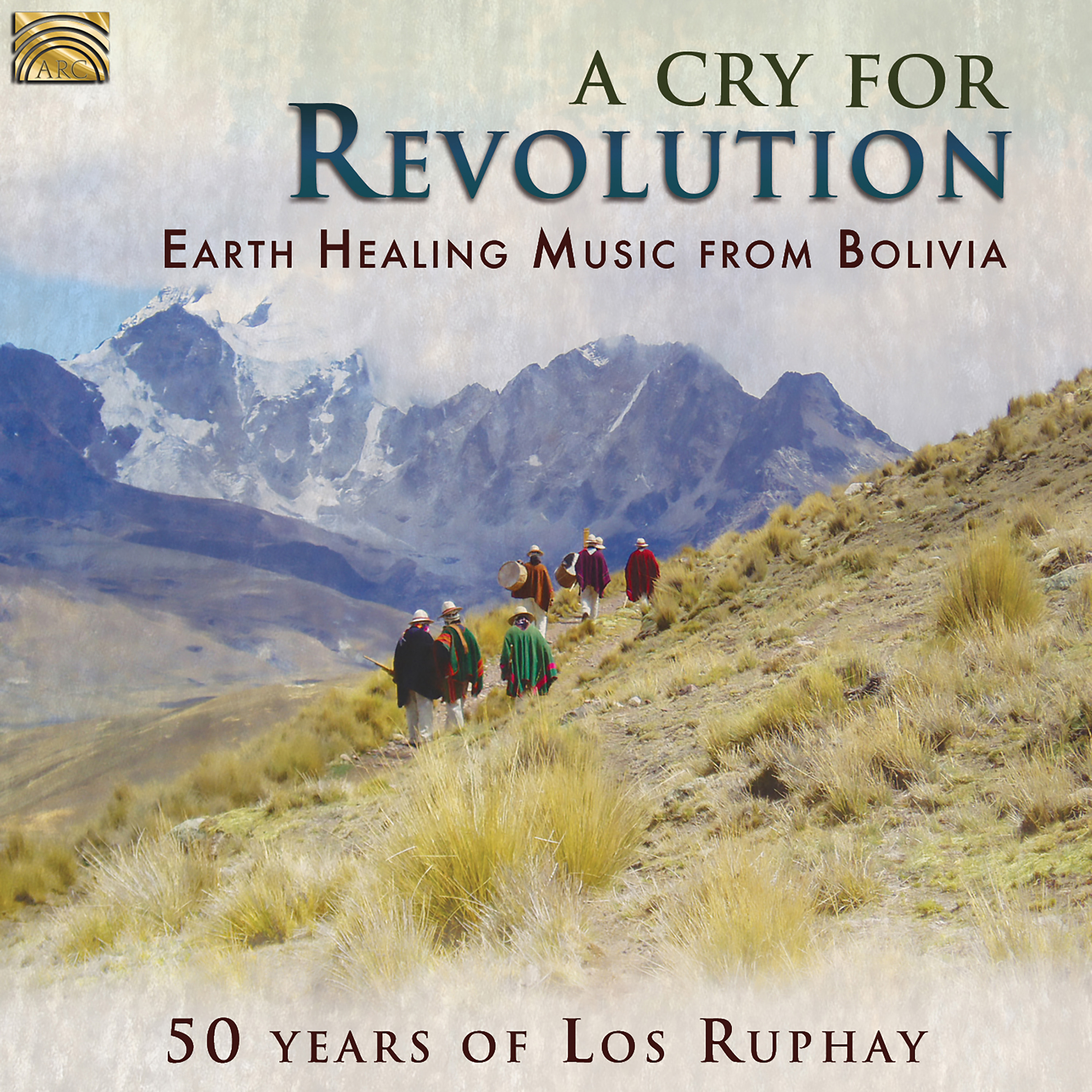 A Cry for Revolution: Earth Healing Music from Bolivia