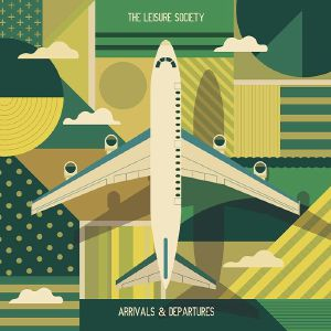Arrivals & Departures - The Leisure Society