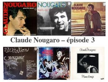 Retour en musique sur la carrière de Claude Nougaro - Episode 3
